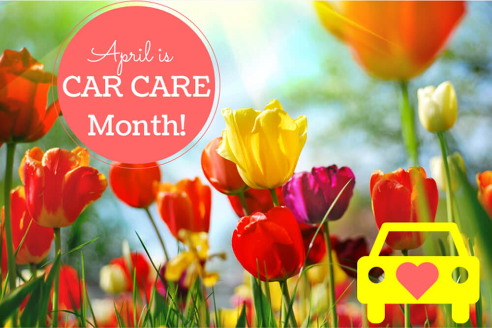 April is National Car Care Month!!